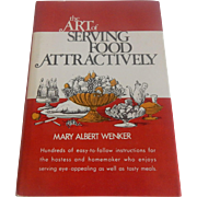 The Art of Serving Food Attractiverly by Mary Albert Wenker