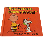 He's Your Dog, Charlie Brown by Charles M Schulz