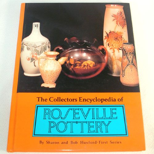 Collectors Encyclopedia of Roseville Pottery Huxford