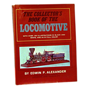 Railroad Train Locomotive Engine Vintage Photo Picture Book - The Collector's Book of the Locomotive - Edwin P. Alexander - 1966 FIRST EDITION Reference Book - Red Tag Sale Item