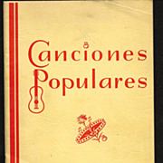 Canciones Populares 1935 Spanish Language Popular Vocal Music Song Book - Spanish Lyrics and Sheet Music - Popular Songs for Vocal Duet Singing