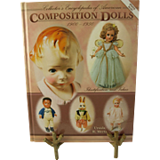 American Composition Dolls Collectors Encyclopedia 1900 1950  VOL I Ursula R Mertz hard cover book doll identification guide with values