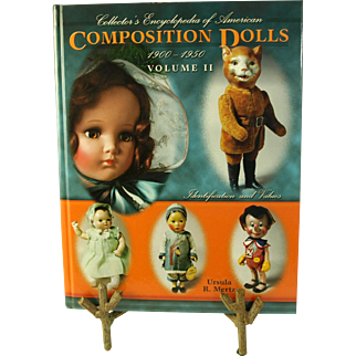 American Composition Dolls Collectors Encyclopedia 1900 1950  VOL II Ursula R Mertz hard cover book doll identification guide with values