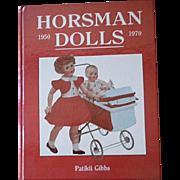 Vintage 1980's Hard Cover Book Horsman Dolls 1950 - 1970 by Patikii Gibbs