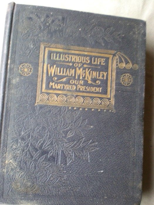 Illustrious Life of William McKinley - Our Martyred President by Murat Halstead