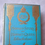 Hawaii's Story  by Hawaii's Queen Liliuokalani - 1st Edition