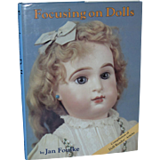 Focusing on Dolls Hard Cover Book by Jan Foulke!