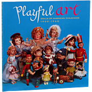 Theriault's Playful Art Dolls of American Childhood 1900-1960 NEW!