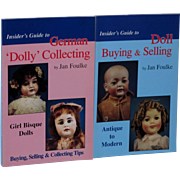 Insider's Guide to German Doll Collecting and Doll Buying and Selling Jan Foulke