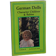 German Dolls Character Children & Babies Book Volume II by Patricia R. Smith