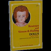 Kestner and Simon & Halbig Dolls Book 1804-1930 by Patricia R. Smith