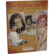 Theriault's Two Different Worlds of Rare and Valuable Antique Dolls!