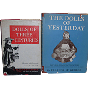 Dolls of Three Centuries and The Dolls of Yesterday both by Eleanor St. George!