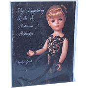 The Legendary Dolls of Madame Alexander by Cynthia Gaskill Still in Plastic!