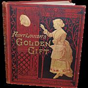 Aunt Louisa's Golden Gift original with illustrations.