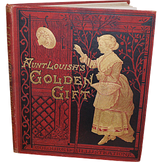 Aunt Louisa's Golden Gift original with illustrations.