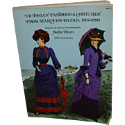 Victorian Fashions and Costumes from Harper's Bazaar:1867-1898 edited by Stella Blum