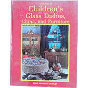 Volume II Children's Glass Dishes, China and Furniture