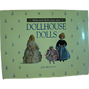 Hardback Book ~ Make and Clothe Your Own Dollhouse Dolls by Ellen Bedington