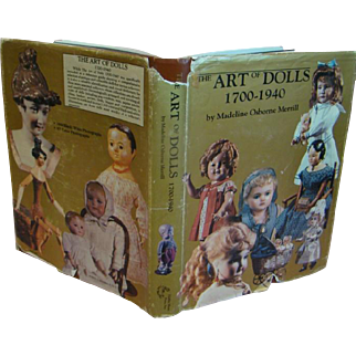 """Hardback Book with Paper Cover """" The Art of Dolls / 1700-1940 """" by Madeline Osborne Merrill, a Must-Have for the Antique Doll Collector"""