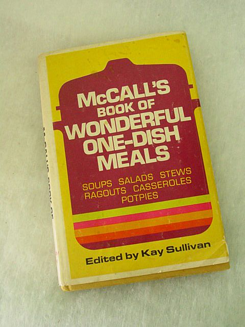 McCall's Book of Wonderful One-Dish Meals Edited by Kay Sullivan