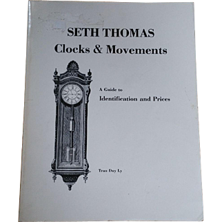 Seth Thomas Clocks and Movements: A Guide to Identification and Prices