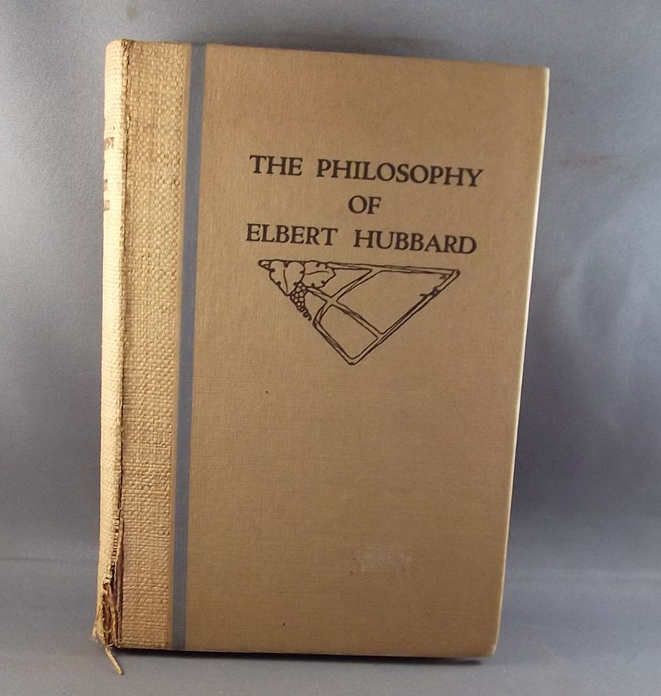 1916 Roycrofters Book The Philosophy of Elbert Hubard