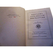 Kentucky Ante-Bellum Portraiture Edna Talbott Whitley 1956 Numbered First Edition Art Book