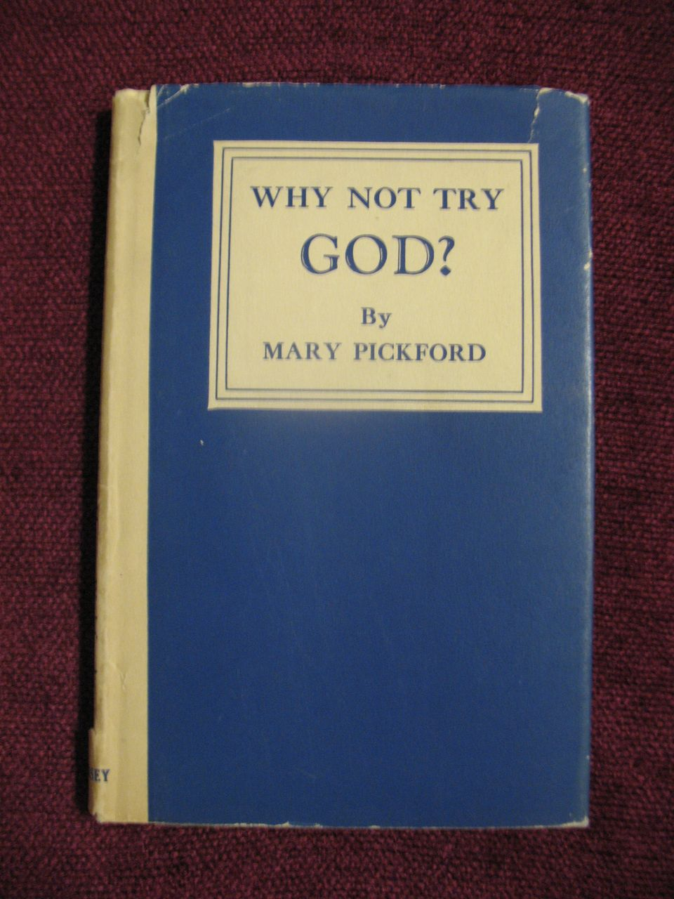 Book Titled Why Not Try  God  by Mary Pickford  Circa 1934