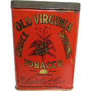 SOLD    Many More for Sale 100+    Old Virginia Cut Plug Tobacco Tin