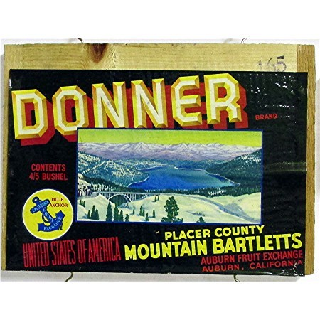 SOLD   We Have Many Oother California Labels Available  Donner Wood Advertising Sign
