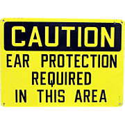 Advertising Sign Industrial Sign CAUTION Ear Protection Required...Circa 1940