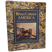 Bruce Catton's America: Selections from his Greatest Works by Bruce Catton  (Author), Oliver Jensen (Editor) - Civil War Book