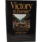 Victory in Europe: D-Day to V-E Day text by Max Hastings--1985