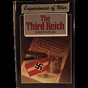 The Third Reich: Experiences of War  by James Lucas; World War 11 book