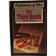 The Third Reich: Experiences of War  by James Lucas; World War 11 book