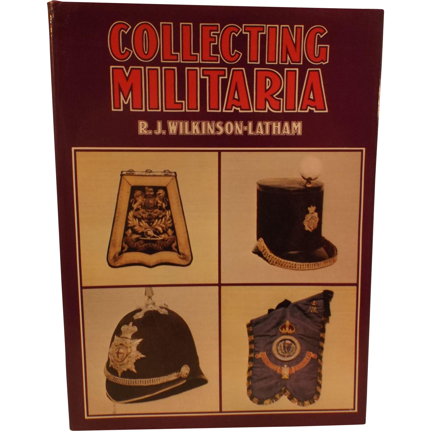 Collecting militaria by r j wilkinson latham 1975 from