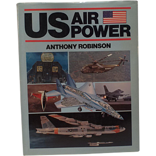 US Air Power; Hardcover by Anthony Robinson; 1984
