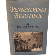 Pennsylvania Beautiful, Wallace Nutting, copr. 1924, Illustrated Hardback