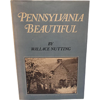 Pennsylvania Beautiful, Wallace Nutting, copr. 1924, Illustrated Hardback