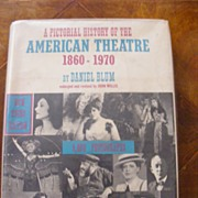 A pictorial history of the American theatre, 1860-1970,