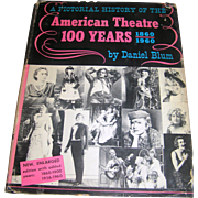 Vintage Book, A Pictorial History of the American Theatre by Daniel Blum, 1960