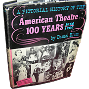 Vintage book, A Pictorial History of the American Theatre 100 Years by Daniel Blum