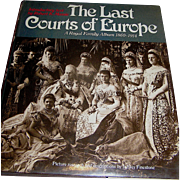 Vintage colletable book, The Last Courts of Europe, A Royal Family Album 1860-1914, Massie