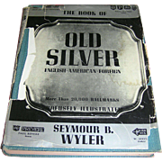 Vintage Book, Old Silver, English and foreign, Seymour B. Wyler, 1937