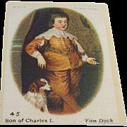 B.D.V. Cigarettes # 45 Son of Charles I  Van Dyck  Cigarette Silk   ~Sale Buy 3 for $10~