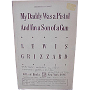 1986 Uncorrected Proof Copy of Louis Grizzard Book, My Daddy Was a Pistol and I'm a Son of a Gun