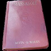 Rare Book, Massasoit of the Wampanoags, by Alvin Weeks, 1920