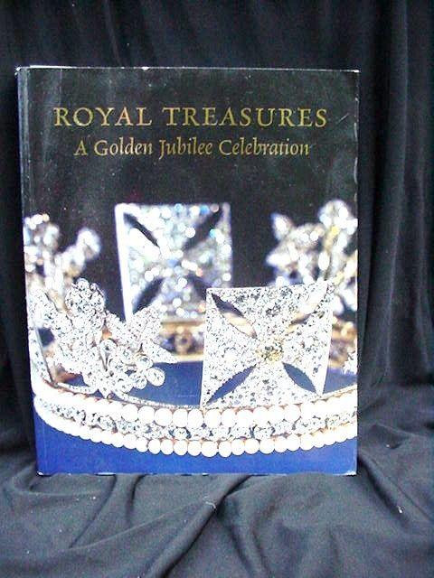Royal Treasures: A Golden Jubilee Celebration by HRM Queen Elizabeth II, 2002