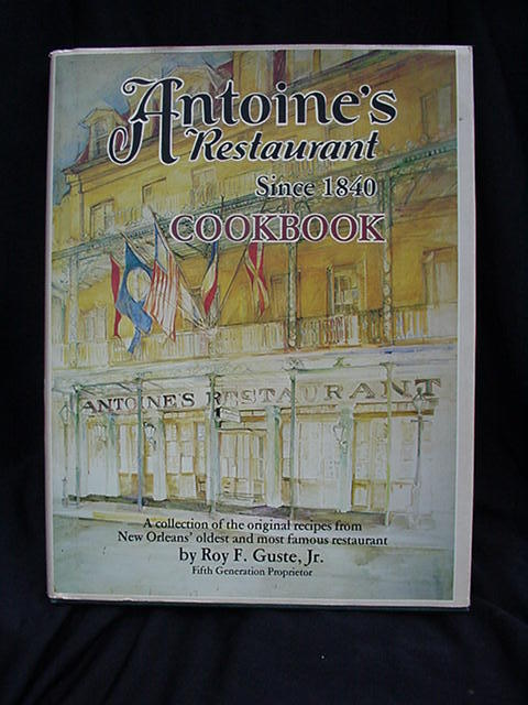 Antoine's Restaurant Cookbook by Roy F. Guste Jr., 1979